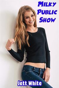 Milky Public Show