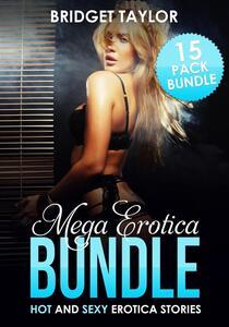 Mega Erotica Bundle: Hot and Steamy Erotica Stories