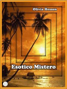 Esotico mistero - Olivia Hessen - ebook