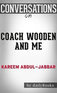 Coach Wooden and me by Kareem Abdul-Jabbar. Conversation starters