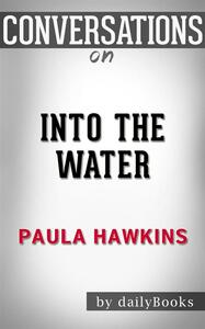 Into the water by Paula Hawkins. Conversation starters