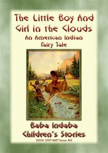 Thelittle boy and girl in the clouds. A indian american fairy tale