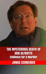 The mysterious death of Udo Ulfkotte. Evidence for a murder