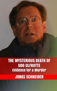 Themysterious death of Udo Ulfkotte. Evidence for a murder