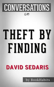 Theft by finding by David Sedaris. Conversation starters