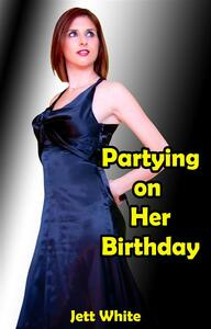 Partying On Her Birthday
