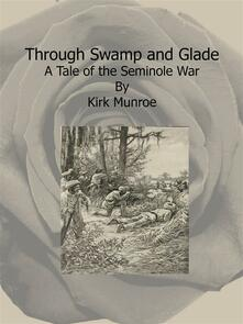 Through swamp and glade. A tale of the Seminole war