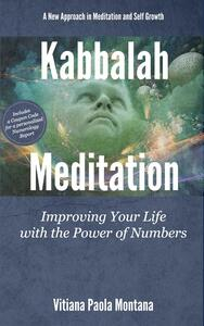 Kabbalah meditation. Improving your life with the power of numbers