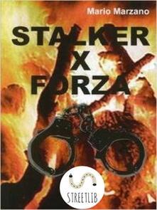 Stalker per forza. Ediz. inglese