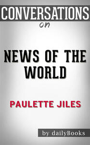 News of the worldl by Paulette Jiles. Conversation starters