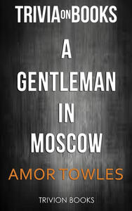 Agentleman in Moscow by Amor Towles. Trivia on books