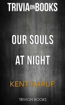 Our souls at night by Kent Haruf. Trivia on books