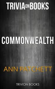 Commonwealth by Ann Patchett. Trivia on books