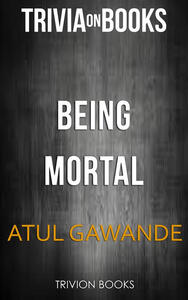 Being mortal by Atul Gawande. Trivia on books