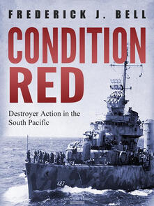 Condition red. Destroyer action in the south Pacific