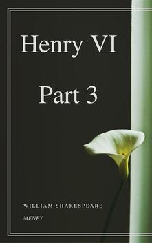 Henry VI. Part III