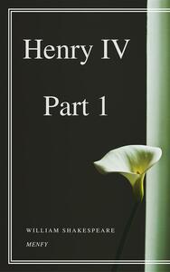 Henry IV. Vol. 1