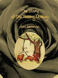 Thestory of the teasing monkey