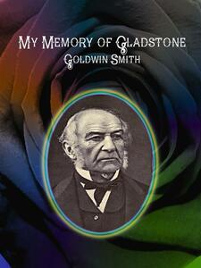 My Memory of Gladstone