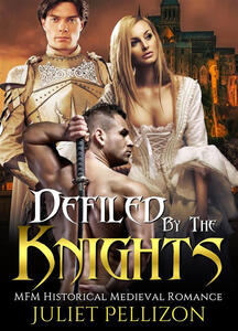 Defiled By The Knights: MFM Historical Medieval Romance