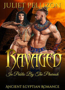 Ravaged In Public By The Pharaoh