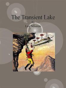 Thetransient lake