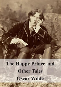 Thehappy prince and other tales