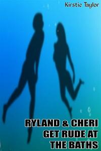 Ryland & Cheri Get Rude At The Baths