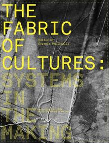 Thefabric of cultures: systems in the making. Ediz. illustrata