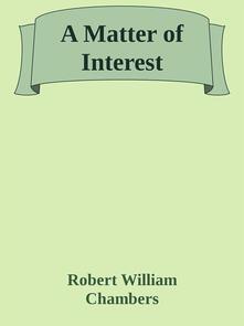 Amatter of interest