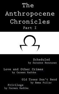 Theanthropocene chronicles. Vol. 1