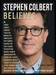 Stephen Colbert Believes