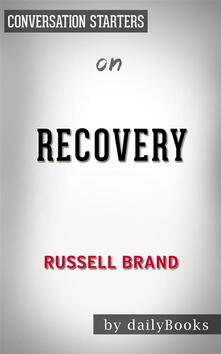 Recovery by Russell Brand. Conversation starters