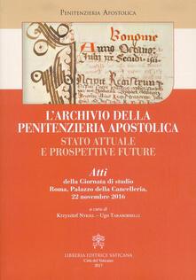 L' archivio della Penitenzieria Apostolica. Stato attuale e prospettive future - copertina