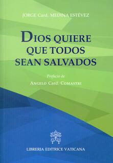 Dios quiere que todos sean salvados - Jorge Medina Estevez - copertina