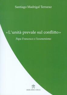 Daddyswing.es L' «Unità prevale sul conflitto». Papa Francesco e l'ecumenismo Image