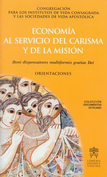 Economía al servicio del carisma y la misión. Boni dispensatores multiformis gratiae Dei. Orientacios - copertina