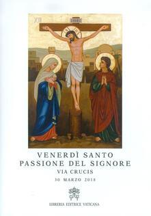 Venerdì Santo, passione del Signore. Via crucis, 30 marzo 2018 - copertina