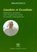 Libro Gaudete et exsultate. Esortazione apostolica sulla chiamata alla santità nel mondo contemporaneo Francesco (Jorge Mario Bergoglio)