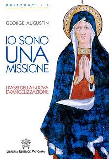 Io sono una missione. I passi della nuova evangelizzazione - George Augustin - copertina