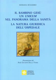 Il bambino Gesù. Un unicum nel panorama della sanità. La natura giuridica dellospedale.pdf