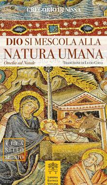 Dio si mescola alla natura umana. Omelia sul Natale.pdf
