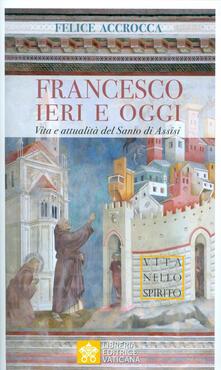 Francesco ieri e oggi. Vita e attualità del Santo di Assisi.pdf