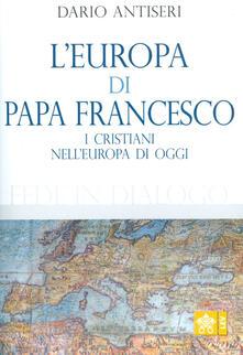 L Europa di Papa Francesco. I cristiani nelleuropa di oggi.pdf