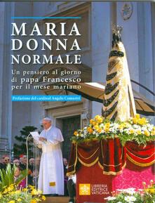 Ipabsantonioabatetrino.it Maria donna normale. Un pensiero al giorno di Papa Francesco per il mese Mariano Image