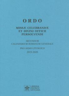 Capturtokyoedition.it Ordo Missae celebrandae et Divini Officii persolvendi, secundum calendarium romanum generale. Pro anno liturgico 2019-2020 Image