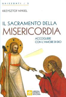 Il sacramento della Misericordia. Accogliere con lamore di Dio.pdf