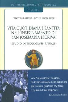 Vita quotidiana e santità nellinsegnamento di san Josemaría Escrivá. Studio di teologia spirituale. Vol. 3.pdf