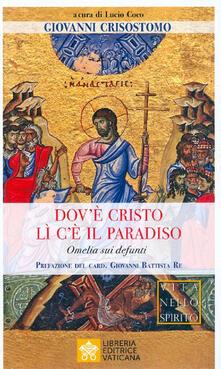 Dovè Cristo lì cè il Paradiso. Omelia sui defunti.pdf