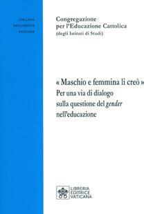 «Maschio e femmina li creò». Per una via di dialogo sulla questione del gender nelleducazione.pdf